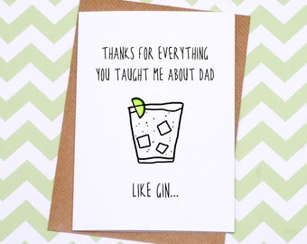 Father's Day or Mother's Day Card - Funny Card - Gin Card For Dad or Mum