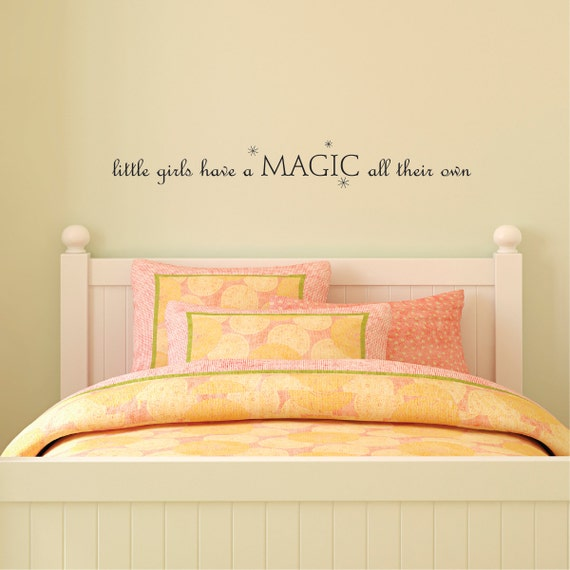 Wall Quote Decal Little Girls Have A Magic All Their Own Girls
