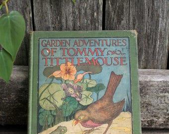 Garden Adventures Of Tommy Tittlemouse by Clara Ingram Judson / Copyright 1922