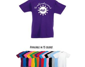 The world revolves around me, only child shirt, sun shirt, kids shirt, toddler tee, funny shirt, graphic shirt, kids birthday gift, fun kids