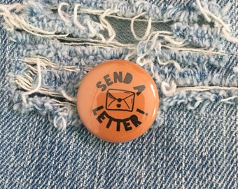 SEND A LETTER!  one inch pin back button