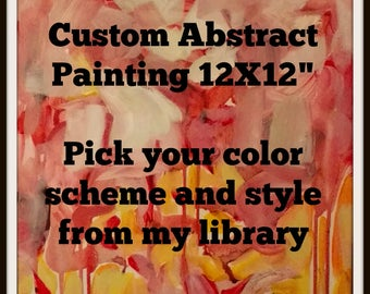 """Custom Abstract Painting 12X12"""" Canvas"""