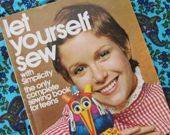 Let Yourself Sew: 1972 Simplicity Sewing Booklet for Teens - Beginner Dress Making Guidance
