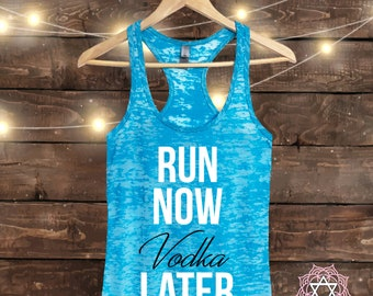 Run Now VODKA Later - Workout tank top - Muscle Tee - Funny Workout - Fitness Shirt - Gym tank