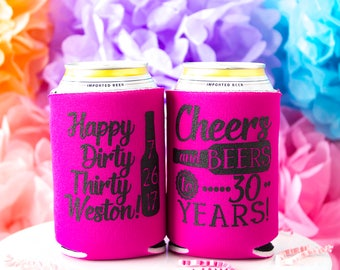 Dirty 30, 30th Birthday, Dirty Thirty, Dirty 30 Party, Custom Can Cooler, 30th Birthday Party, Beer Holder, Happy 30th, Birthday for Her
