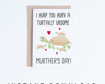 Printable Mothers Day Cards Instant Download, Funny Mother's Day Cards, Turtles, For Mom, Cards For Her, Gifts for Her, Sister, Friend, Derp