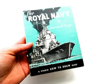 1950 Hardback The Royal Navy - First Edition Book - How to Draw Guide