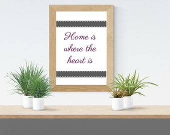 Home is where the heart is  - digital download home decor quote