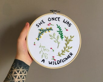 She Once Was A Wildflower Embroidery Hoop Art