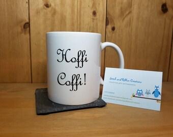 Hoffi Coffi mug.