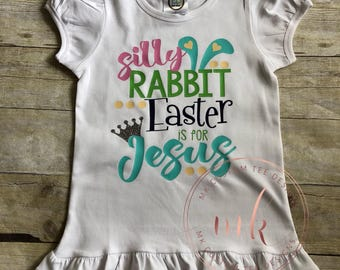 Silly Rabbit Easter is for Jesus-Religious Easter Shirt-Silly Rabbit Shirt- Easter is for Jesus Shirt- Easter Shirt-Silly Rabbit-Easter