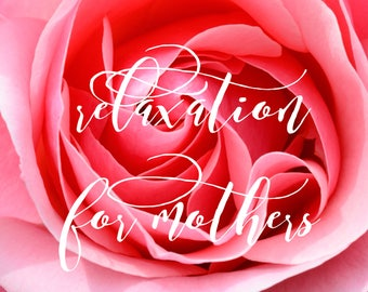 Relaxation Lounge for Mothers   Guided Meditation  Audio Download   Stress Relief   Mothers Day