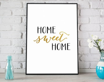 Home Sweet Home Print, Digital Print, Instant Download, Home Quote, Modern Home Decor, Wall Art, Home Wall Art, Metallic Gold Print - (D086)