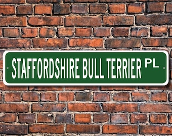 Staffordshire Bull Terrier, Staffordshire Bull Terrier Sign, Staffordshire Bull Terrier Lover, Custom Street Sign,Quality Metal Sign, Dog
