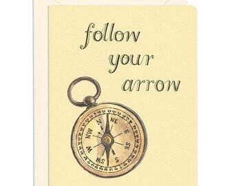 Follow Your Arrow Card