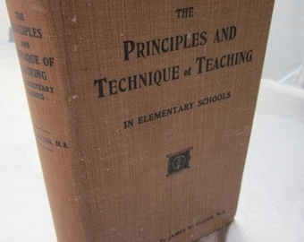 1922 The Principles And Technique Of Teaching School Education Grammar Spelling Algebra Geometry Vintage Book