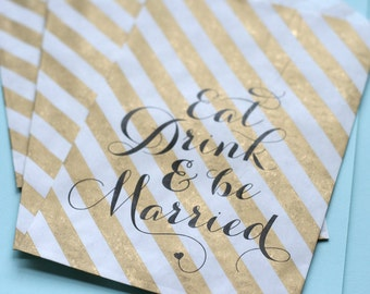 Eat Drink & Be Married - Wedding Favor Bag - Treat Bags - Candy Bags - 25 bags