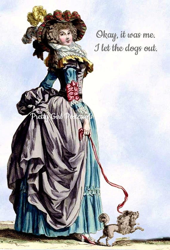 Marie Antoinette Card ~ Okay, It Was Me. I Let The Dogs Out. ~ Funny Postcard ~ Dogs ~ Witty Greeting Card ~ Who Let The Dogs Out?