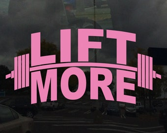 LIFT MORE Barbell Weight Lifting Muscle Making Car Window Decal Custom Colors and Sizes Available