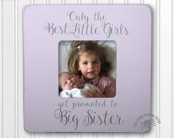 Big Sister Gift Big Sister Frame New Sibling Gift Only the Best Little Girls Get Promoted to Big Sister IB3FSBABY