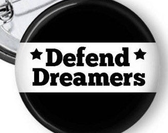 Defend the Dreamers Pin Save DACA Button DACA pin