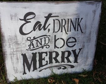 Large EAT, DRINK & Be MERRY Christmas Sign Christmas Wedding /Holiday Kitchen/Dining Decor/Mantle Sign/Holiday Party Decor