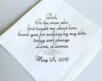 FATHER Of The BRIDE Handkerchief Hanky Hankie -  To the man who first taught me about love - Wedding Gift for Father of the Bride xoxo