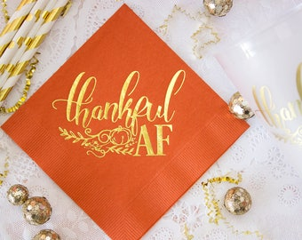 Thankful AF, Thanksgiving Decor, Thanksgiving Napkins, Fall Napkins, Thanksgiving Table, Holiday Napkins, Custom Napkins, Hostess Gift