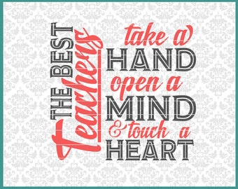 CLN0636 The Best Teachers Take a Hand Open Mind Touch Heart SVG DXF Ai Eps PNG Vector Instant Download Commercial Cut File Cricut Silhouette