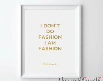 CoCo Chanel Quote I Don't Do Fashion I am Fashion Gold Foil Print, Gold Print, Custom Print in Gold, Art Print, Gold Foil Art Print