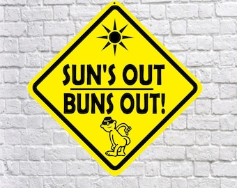 Sun's Out Buns Out  - Cute, Fun Quality Aluminum Sign, Nudist Naked Signs