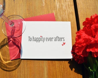 To Happily Ever Afters - Engagement Letterpress Card