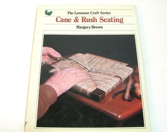 Cane And Rush Seating By Margery Brown, Chair Caning Instruction Book