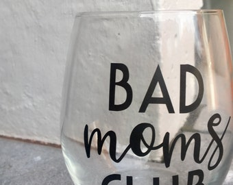 Bad Moms Club Glass