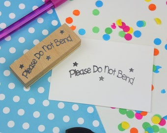 Please Do Not Bend Stamp - rubber stamp - packaging stamp - mail stamp - pen pal - care label