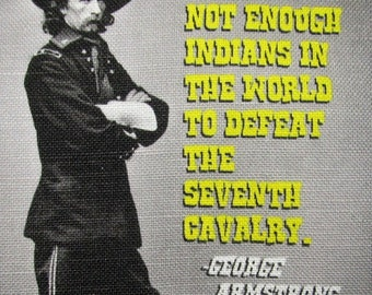 GEORGE CUSTER QUOTE - Printed Patch - Sew On - Vest, Bag, Backpack, Jacket - p514