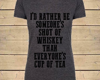 Country Shirts, Rather Be Someone's Shot Of Whiskey Shirt, Womens Soft Blend Womens (Fitted Style) Southern Country Quote T-Shirt
