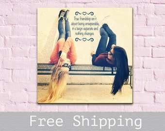 Best Friend Gift - Sister Gift - Best Friend Quotes - Maid of Hornor Gift - Photo to canvas - Bridemaids Gift - Canvas Print - Free Shipping