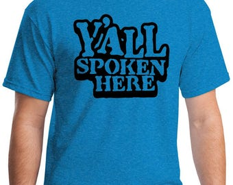 Ya'll Spoken Here T-shirt