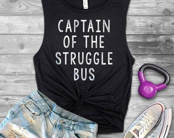 Muscle Tank top for women and men - captain of the struggle bus - tank top for women.