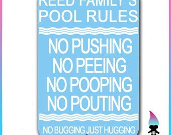 Family Pool Rules - Pool Sign - No Pushing - No Peeing - No Pooping - No Pouting - Family Fun - Metal sign - Funny - Cute Family