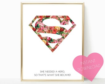 Bedroom decor, she needed a hero, Superwoman, teen girl decor, Supergirl Print, wall art, girls wall art, Girl Room Prints