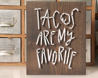 MADE TO ORDER String Art 'Tacos Are My Favorite' Single Line Strung Sign
