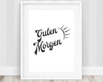 Guten Morgen - Guten Morgen Decor, Good Morning Print, Good Morning Sunshine, Good Morning Sign, Good Morning Poster, Typography Prints