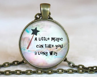 A Little Magic Can Take You A Long Way..Roald Dahl..James and the Giant Peach..Pendant, Necklace or Key Ring