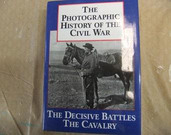 Vintage Civil War Book - The Photographic History of the Civil War, Volume 2: Decisive Battles; The Calvary