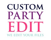 Custom Party Edit - We ed...