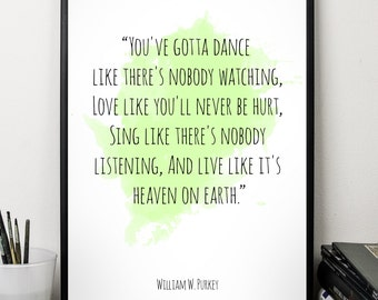 You have ..., William W. Purkey , Alternative Watercolor Poster, Wall art quote, Motivational quote, Inspirational quote,T