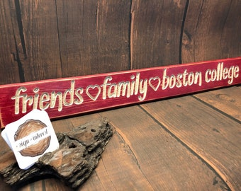 HAND CARVED/Friends Family Boston College Distressed Wooden Sign/Cedar Wood Sign/Hand Routed Sign/College Sign/Wood Sign with Saying