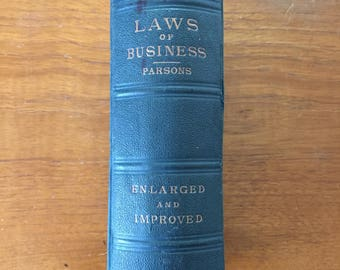 1881, Laws of Business, by Theophilus Parsons, vintage law book or textbook